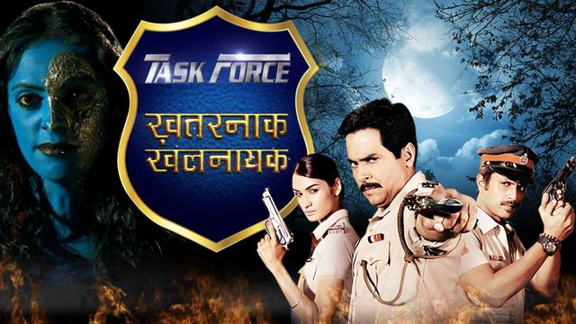 Watch Task Force: Khatarnak Khalnayak Full Episodes Online for ...